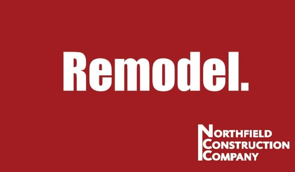 Budget for a Remodel | Northfield Construction Company