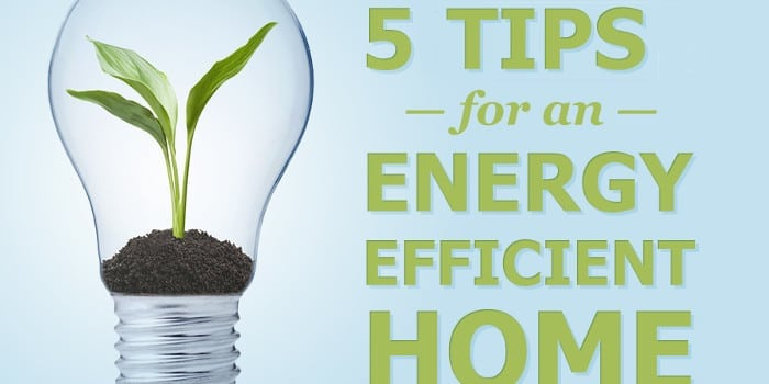 Five Tips for an Energy Efficient Home