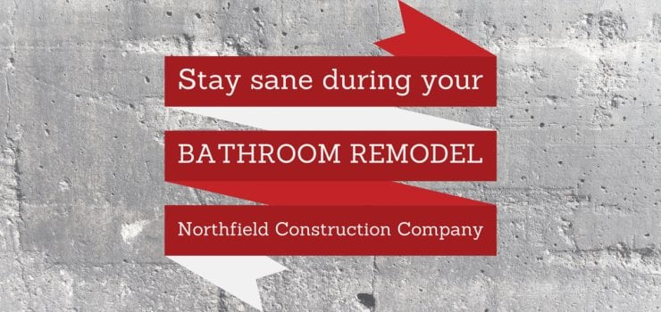 How To Prepare & Stay Sane During A Bathroom Remodel