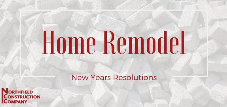 8 Home Remodel New Year's Resolutions