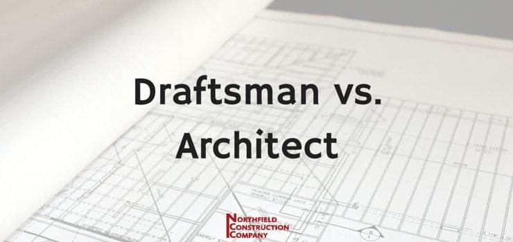 Draftsman vs. Architect