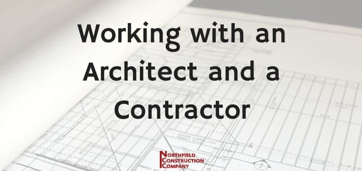 Working with an Architect and a Contractor